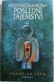 Jacq Christian - Tutanchamon: Poslední tajemství