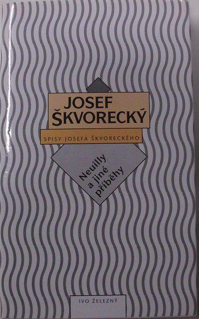 Škvorecký Josef - Neuilly a jiné příběhy