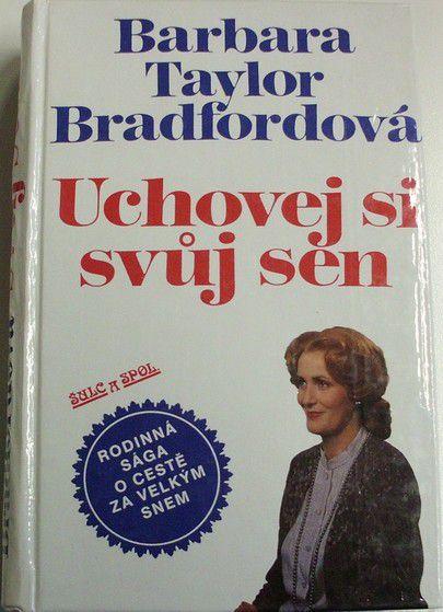 Bradfordová Barbara T. - Uchovej si svůj sen