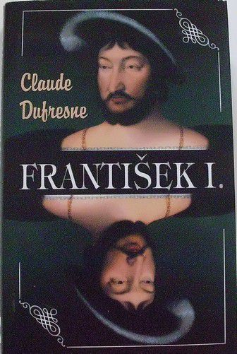 Dufresne Claude - František I.