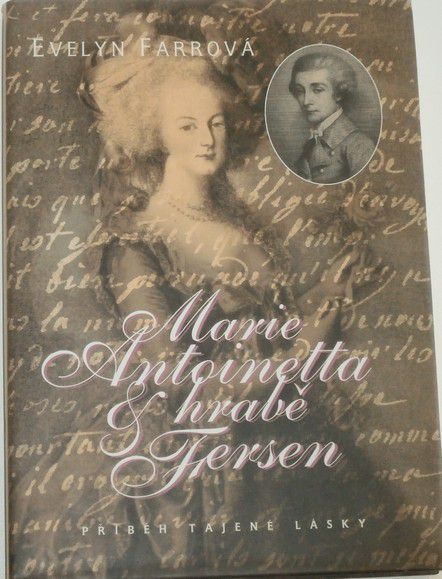 Farrová Evelyn - Marie Antoinetta a hrabě Axel Fersen
