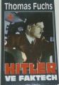 Fuchs Thomas - Hitler ve faktech