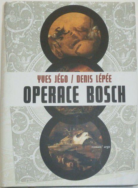 Jégo Yves, Lépée Denis - Operace Bosch