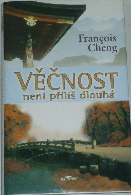 Cheng Francois - Věčnost není příliš dlouhá
