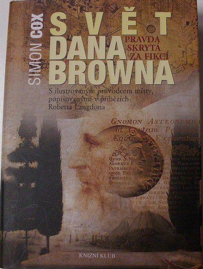 Cox Simon - Svět Dana Browna: pravda skrytá za fikcí