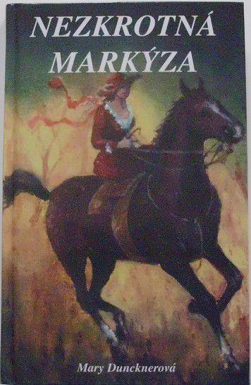 Duncknerová Mary - Nezkrotná markýza