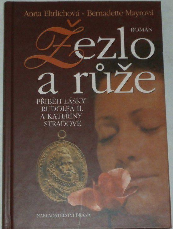 Ehrlichová Anna, Mayrová Bernadette - Žezlo a růže