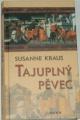 Kraus Susanne - Tajuplný pěvec
