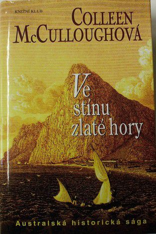 McCulloughová Colleen - Ve stínu zlaté hory