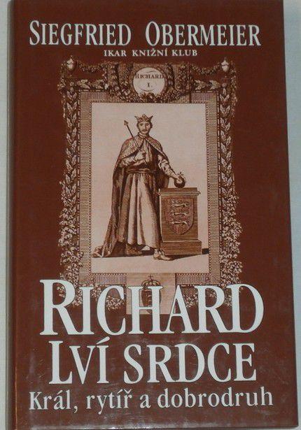 Obermeier Siegfried - Richard Lví srdce