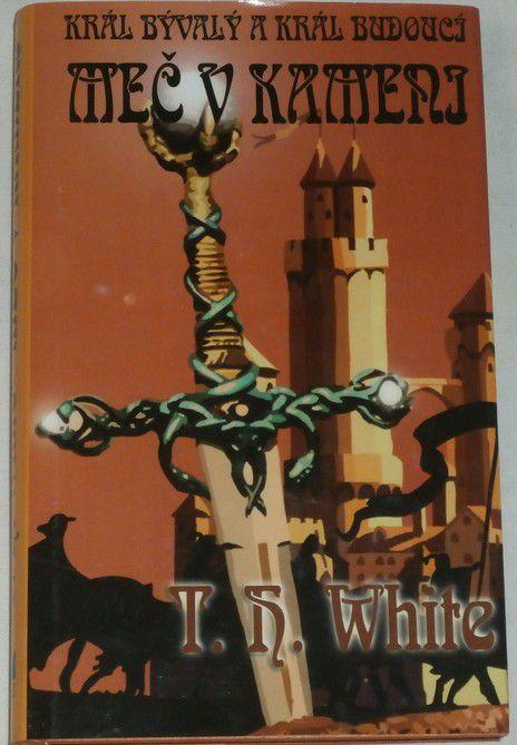 White T. H. - Meč v kameni