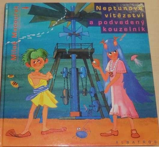 Macourek M. - Neptunovo vítezství a podvedený kouzelník