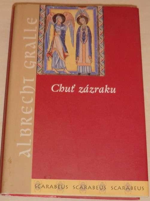 Gralle Albrecht - Chuť zázraku