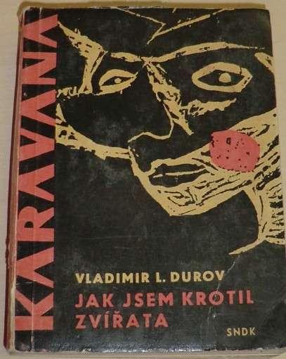 Durov Vladimír - Jak jsem krotil zvířata