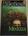 Loukotková Jarmila - Medúza