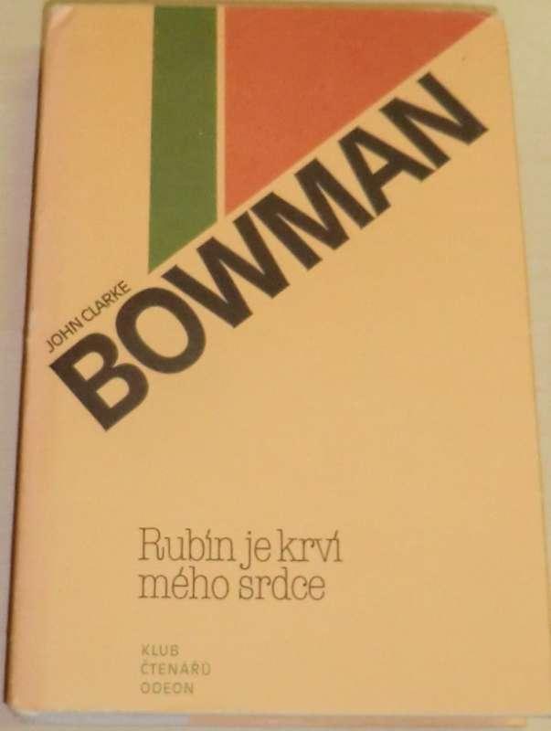 Bowman John Clarke - Rubín je krví mého srdce