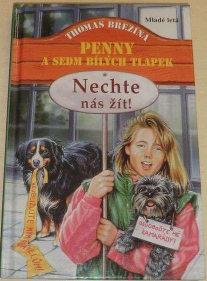 Brezina Thomas - Nechte nás žít: Penny a sedm bílých tlapek