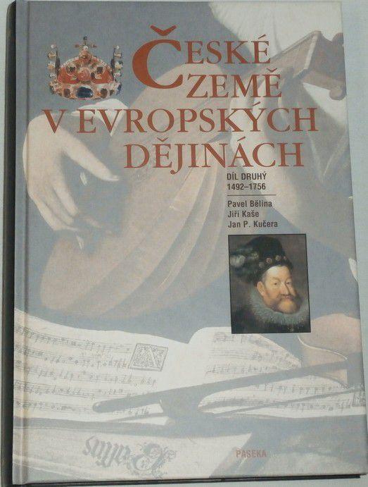 Bělina, Kaše, Kučera - České země v evropských dějinách - 2.díl 1492-1756