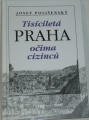 Polišenský Josef - Tisíciletá Praha očima cizinců