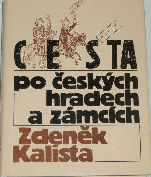 Kalista Zdeněk - Cesta po českých hradech a zámcích