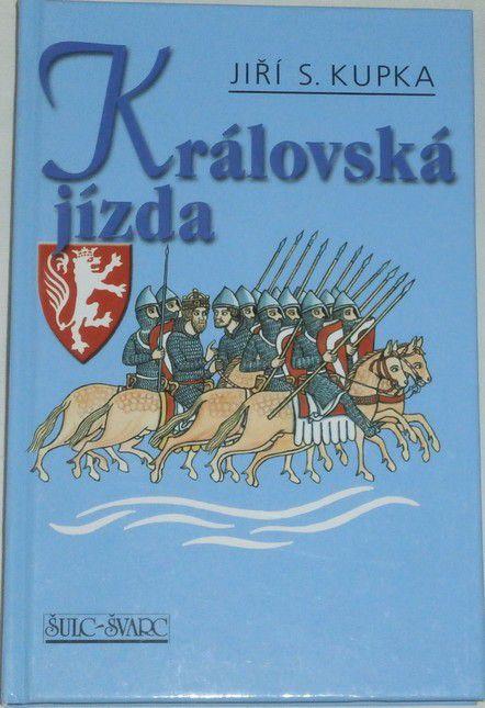 Kupka Jiří S. - Královská jízda