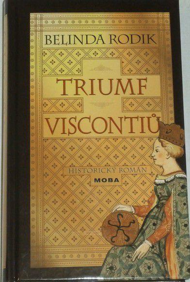 Rodik Belinda - Triumf Viscontiů