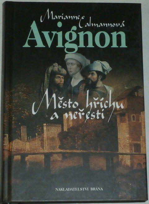 Calmannová Marianne - Avignon / Město hříchu a neřesti