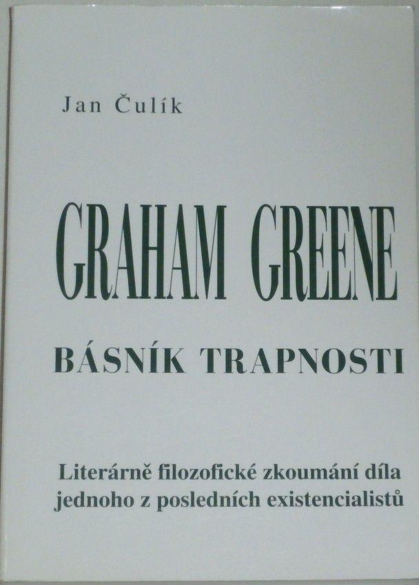 Čulík Jan - Graham Greene - básník trapnosti