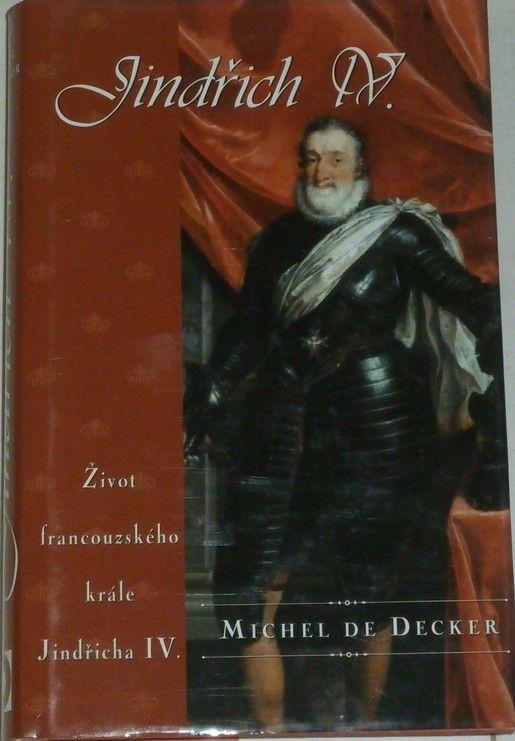 de Decker Michel - Jindřich IV.