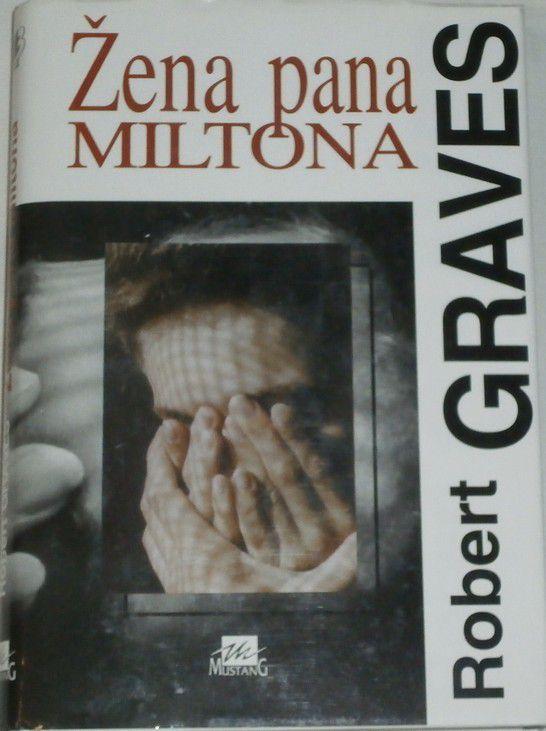 Graves Robert - Žena pana Miltona