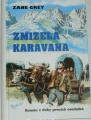 Grey Zane - Zmizelá karavana