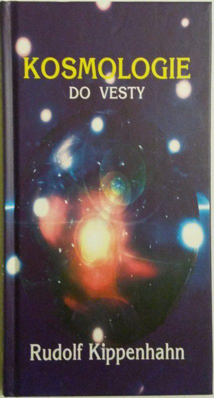 Kippenhahn Rudolf - Kosmologie do vesty