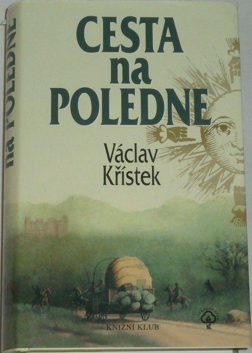 Křístek Václav - Cesta na poledne