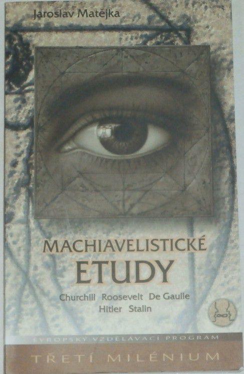Matějka Jaroslav - Machiavelistické etudy