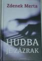 Merta Zdeněk - Hudba je zázrak
