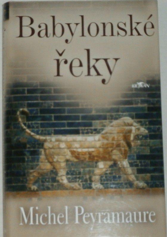 Peyramaure Michel - Babylonské řeky