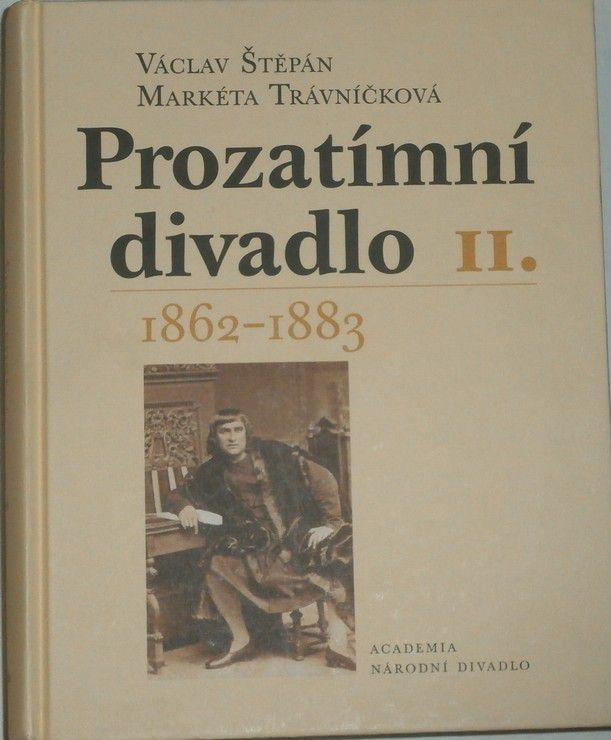Štěpán Václav, Trávníčková Markéta - Prozatimní divadlo II. 1862 - 1883