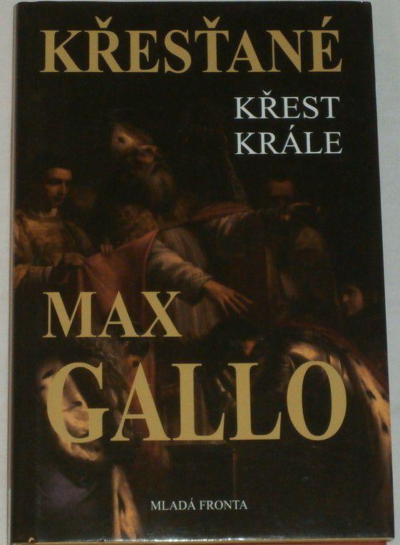 Gallo Max - Křesťané: Křest krále