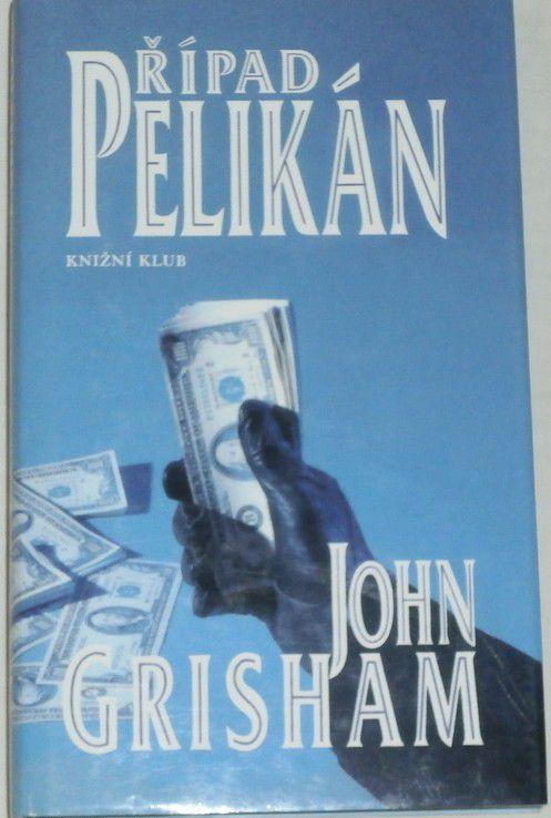 Grisham John - Případ Pelikán