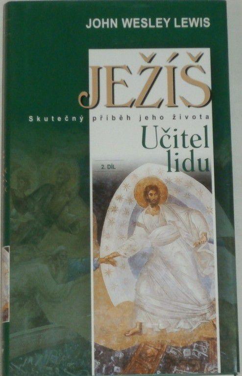 Lewis John Wesley - Ježíš: Učitel lidu