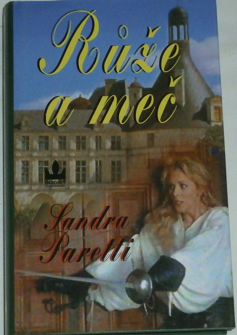 Paretti Sandra - Růže a meč