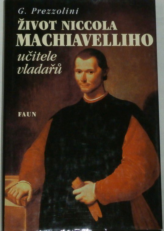 Prezzolini Giuseppe - Život Niccola Machiavelliho, učitele vladařů
