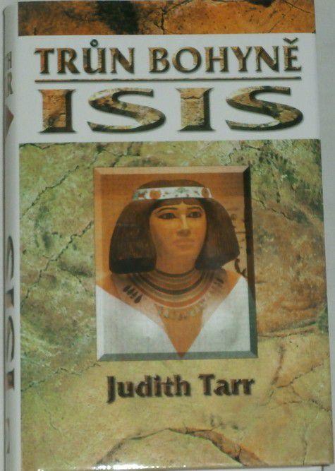 Tarr Judith - Trůn bohyně Isis