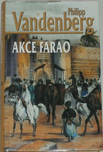 Vandenberg Philipp - Akce Farao