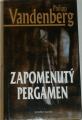 Vandenberg Philipp - Zapomenutý pergamen
