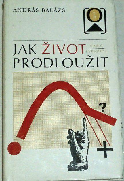 Balázs András - Jak život prodloužit