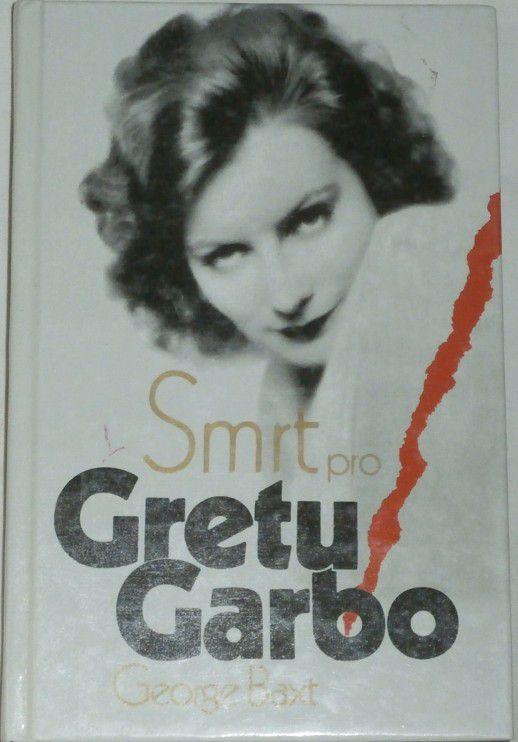 Baxt George - Smrt pro Gretu Garbo