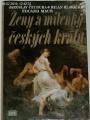 Čechura J., Hlavačka M., Maur E. - Ženy a milenky českých králů