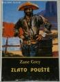 Grey Zane - Zlato pouště