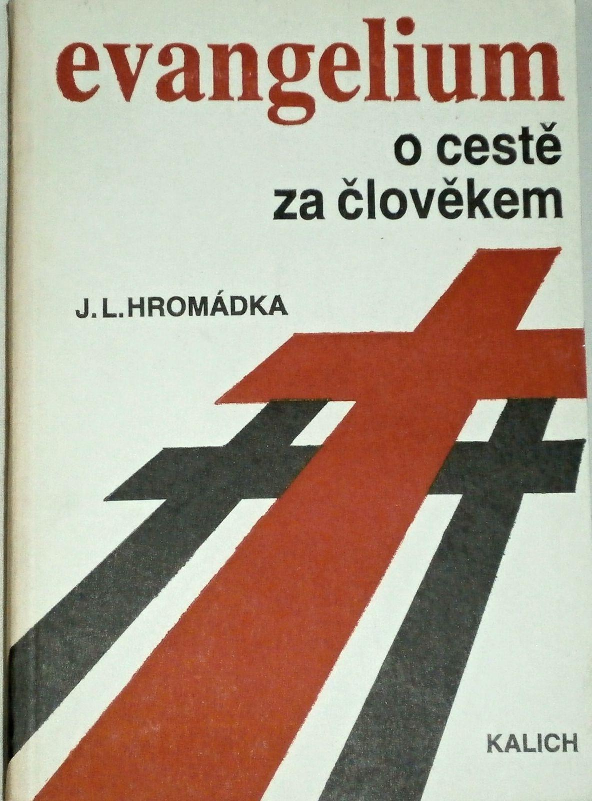 Hromádka J. L. - Evangelium o cestě za člověkem